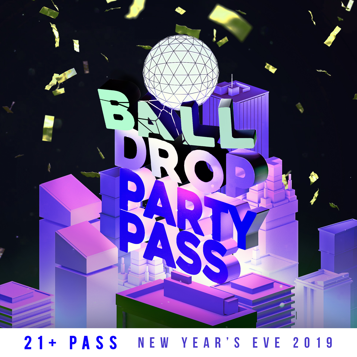 Ball Drop Party Pass | VIP NYE Party | Buy Tickets Now